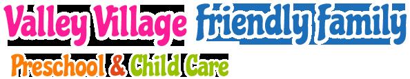 Valley Village Friendly Family Preschool & Child Care